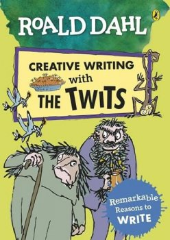 Roald Dahl: Creative Writing With the Twits - Remarkable Reasons to Write