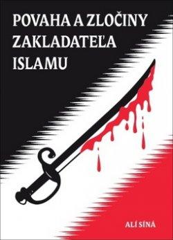 Povaha a zločiny zakladateľa islamu