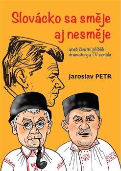 Slovácko sa směje aj nesměje aneb životní příběh dramaturga TV seriálu