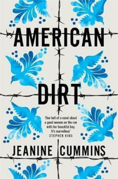 American Dirt : ´Spectacular... a life-affirming triumph´ Independent