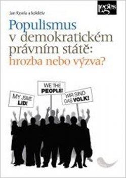 Populismus v demokratickém právním státě: hrozba, nebo výzva?