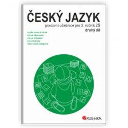 Český jazyk 3 - pracovní učebnice pro 3. ročník ZŠ, druhý díl