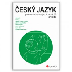 Český jazyk 3 - pracovní učebnice pro 3. ročník ZŠ, první díl