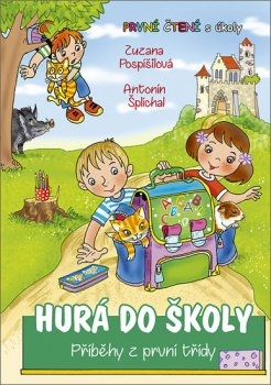 Hurá do školy - Příběhy z první třídy