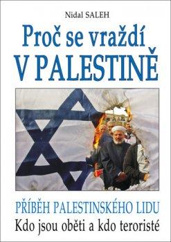 Proč se vraždí v Palestině