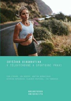 Zátěžová diagnostika v tělovýchovné a sportovní praxi
