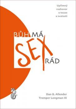 Bůh má sex rád – Upřímný rozhovor o touze a svatosti