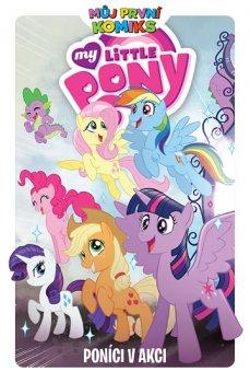 Můj první komiks: My Little Pony - Poníci v akci