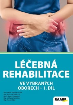 Léčebná rehabilitace ve vybraných oborech - 1. díl