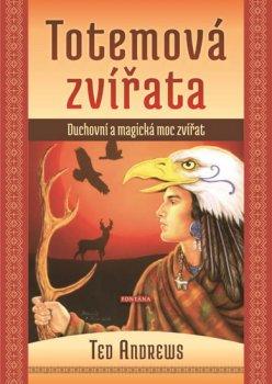 Totemová zvířata - Duchovní a magická moc zvířat