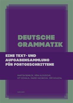Deutsche Grammatik - Eine text- und Aufgabensammlung für Fortgeschrittene