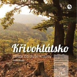 Křivoklátsko cesta do duše krajiny - Netradiční průvodce po zapomenutých příbězích královských lesů