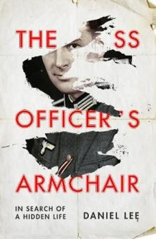 The SS Officer´s Armchair : In Search of a Hidden Life