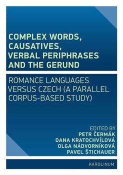 Complex Words, Causatives, Verbal Periphrases and the Gerund