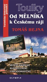 Toulky Od Mělníka k Českému ráji