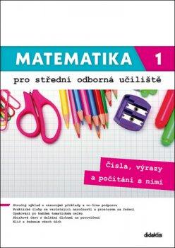 Mateamtika 1 pro střední odborná učiliště