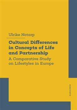 Cultural Differences in Concepts of Life and Partnership - A Comparative Study on Lifestyles in Europe