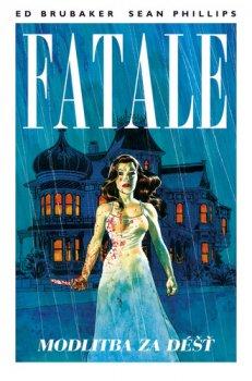 Fatale 4 - Modlitba za déšť