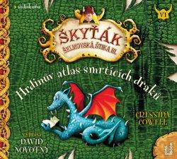 Hrdinův atlas smrtících draků (Škyťák Šelmovská Štika III.) 6 - CDmp3 (Čte David Novotný)
