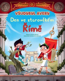 Všudybyl Avery - Den ve strarověkém Římě