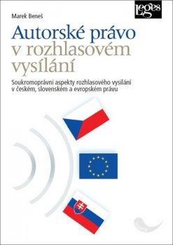 Autorské právo v rozhlasovém vysílání - Soukromoprávní aspekty rozhlasového vysílání v českém, slovenském a evropském právu