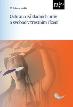 Ochrana základních práv a svobod v trestním řízení