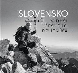 Slovensko v duši českého poutníka