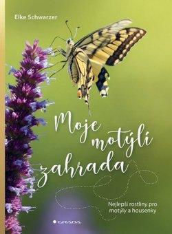 Moje motýlí zahrada - Nejlepší rostliny pro motýly a housenky