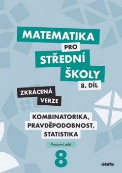 Matematika pro střední školy 8.díl Zkrácená verze