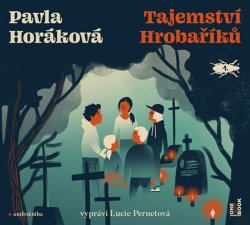 Tajemství Hrobaříků - CDmp3 (Čte Lucie Pernetová)