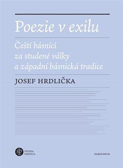 Poezie v exilu - Čeští básníci za studené války a západní básnická tradice