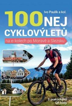 100 nejkrásnějších cyklovýletů na e-kolech po Moravě a Slezsku
