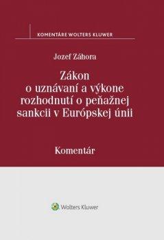 Zákon o uznávaní a výkone rozhodnutí o peňažnej sankcii v Európskej únii
