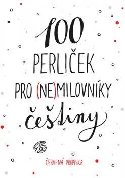 100 perliček pro (ne)milovníky češtiny