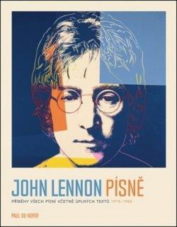 John Lennon PÍSNĚ - Příběhy všech písní včetně úplných textů 1970-80
