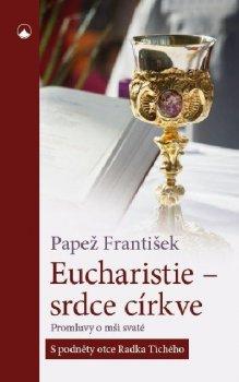 Eucharistie - srdce církve