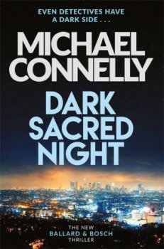 Dark Sacred Night : A Ballard and Bosch Thriller