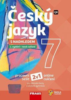 Český jazyk 7 s nadhledem pro ZŠ a víceletá gymnázia - Hybridní pracovní sešit 2v1