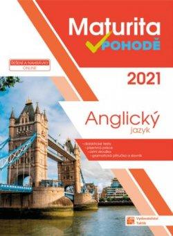 Anglický jazyk - Maturita v pohodě 2021