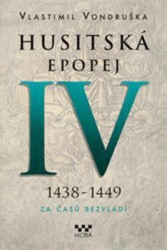 Husitská epopej IV. - Za časů bezvládí