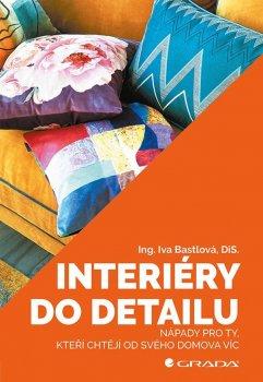 Interiéry do detailu - Nápady pro ty, kteří chtějí od svého doma více