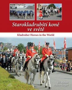 Starokladrubští koně ve světě / Kladruber Horses in the World