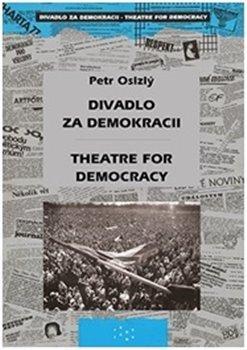 Divadlo za demokracii – Theatre for Democracy