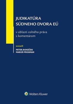 Judikatúra Súdneho dvora EÚ v oblasti colného práva s komentárom