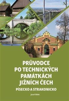 Průvodce po technických památkách Jižních Čech - Písecko a Strakonicko
