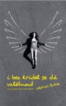 I bez křídel se dá vzlétnout