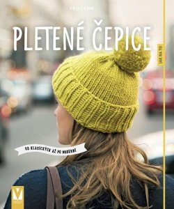 Pletené čepice - Od klasických až po moderní