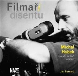 Filmaři disentu - Michal Hýbek v paměti archivů a přátel