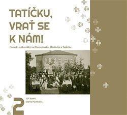 Tatíčku, vrať se k nám! 2 - Pomníky velké války na Chomutovsku, Mostecku a Teplicku