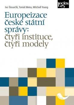 Europeizace české státní správy: čtyři instituce, čtyři